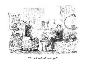 """""""Is rock and roll over yet?"""" - New Yorker Cartoon by Robert Weber"""