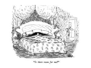 """Is there room for me?"" - New Yorker Cartoon by Robert Weber"