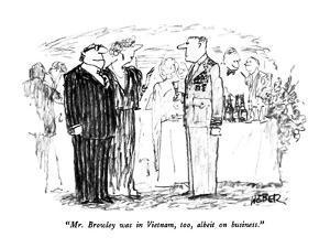 """""""Mr. Browley was in Vietnam, too, albeit on business."""" - New Yorker Cartoon by Robert Weber"""