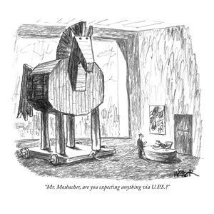 """Mr. Mosbacher, are you expecting anything via U.P.S.?"" - New Yorker Cartoon by Robert Weber"