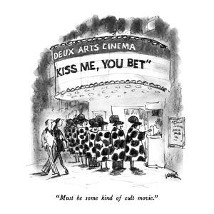 """Must be some kind of cult movie."" - New Yorker Cartoon by Robert Weber"