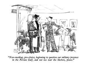"""Non-smoking, pro-choice, beginning to question our military presence in t?"" - New Yorker Cartoon by Robert Weber"