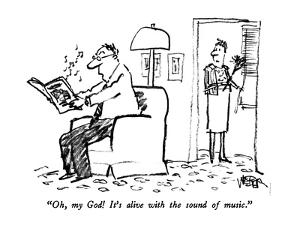 """""""Oh, my God!  It's alive with the sound of music."""" - New Yorker Cartoon by Robert Weber"""