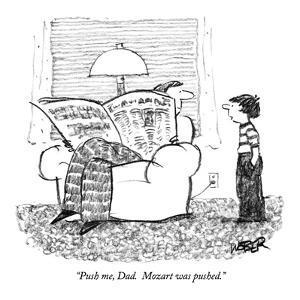 """Push me, Dad.  Mozart was pushed."" - New Yorker Cartoon by Robert Weber"