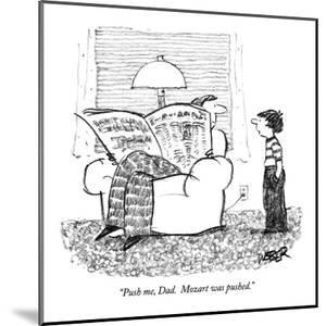 """""""Push me, Dad.  Mozart was pushed."""" - New Yorker Cartoon by Robert Weber"""