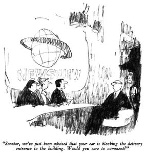"""""""Senator, we've just been advised that your car is blocking the delivery e…"""" - New Yorker Cartoon by Robert Weber"""