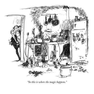 """So this is where the magic happens."" - New Yorker Cartoon"