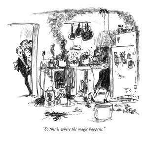 """So this is where the magic happens."" - New Yorker Cartoon by Robert Weber"