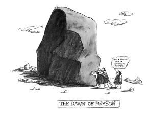 The Dawn of Reason - New Yorker Cartoon by Robert Weber