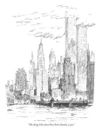 """The thing I like about New York, Claudia, is you."" - New Yorker Cartoon"