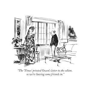 """""""The 'Times' printed Owen's letter to the editor, so we're having some fri?"""" - New Yorker Cartoon by Robert Weber"""