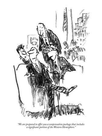 """""""We are prepared to offer you a compensation package that includes a signi?"""" - New Yorker Cartoon"""