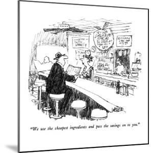 """""""We use the cheapest ingredients and pass the savings on to you."""" - New Yorker Cartoon by Robert Weber"""