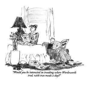 """""""Would you be interested in treading where Wordsworth trod, with two meals?"""" - New Yorker Cartoon by Robert Weber"""