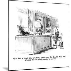 """""""You have a certain kind of charm, haven't you, Mr. Beadle?  Well, that's ?"""" - New Yorker Cartoon by Robert Weber"""