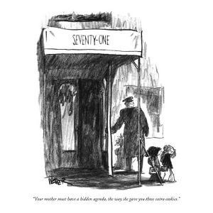 """Your mother must have a hidden agenda, the way she gave you those extra c?"" - New Yorker Cartoon by Robert Weber"