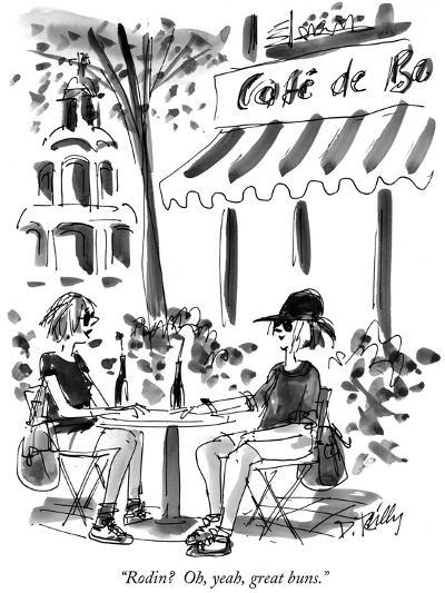 """Rodin?  Oh, yeah, great buns."" - New Yorker Cartoon-Donald Reilly-Premium Giclee Print"