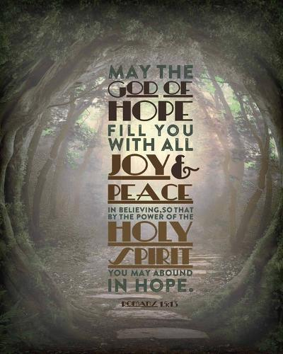 Romans 15:13 Abound in Hope (Forest)-Inspire Me-Art Print
