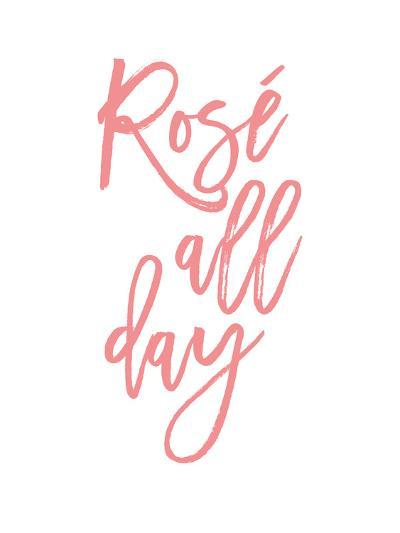 Rose All Day-Amy Brinkman-Art Print