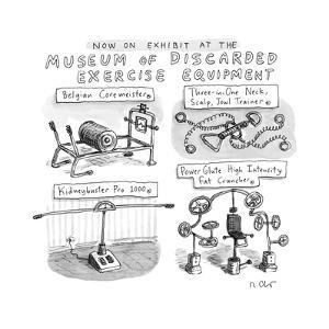 A Display of Discarded Exercise Equipment like the Three-in-one Neck, Scal... - New Yorker Cartoon by Roz Chast