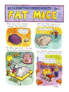 Alternative Treatments For Fat Mice - New Yorker Cartoon by Roz Chast