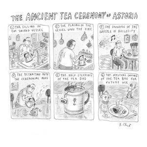 'Ancient Tea Ceremony of Astoria' - New Yorker Cartoon by Roz Chast