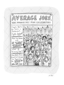 """Average Joes-The Magazine for Celebrities"" - New Yorker Cartoon by Roz Chast"