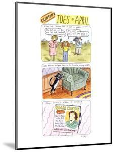 Clinton's Ides of April - New Yorker Cartoon by Roz Chast