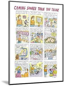 Coming Sooner Than You Think - New Yorker Cartoon by Roz Chast
