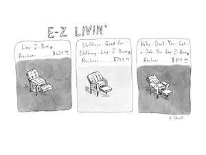 E-Z Livin:Series of three drawings, featuring a Lay-ZBum Recliner, for $62? - New Yorker Cartoon by Roz Chast