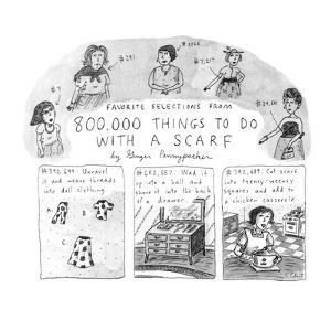 """""""Favorite Selections from 800,000 Things To Do AWith A Scarf"""" - New Yorker Cartoon by Roz Chast"""