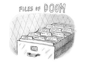 Files Of Doom - New Yorker Cartoon by Roz Chast