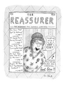 "FULL PAGE DRAWING.  The Reassurer: The Magazine for Chronic Worriers: Feat?"" - New Yorker Cartoon by Roz Chast"