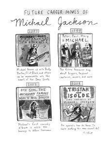 Future Career Moves of Mickael Jackson - New Yorker Cartoon by Roz Chast