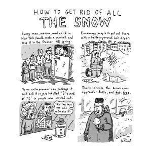 How to Get Rid of all THE SNOW - New Yorker Cartoon by Roz Chast