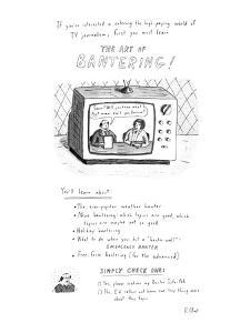 If you're interested in entering the high-paying world of TV journalism, f? - New Yorker Cartoon by Roz Chast
