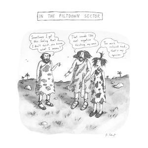 In The Piltdown Sector - New Yorker Cartoon by Roz Chast