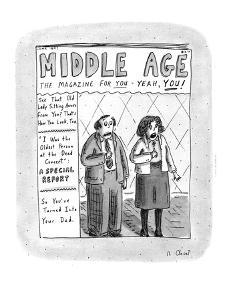 Middle Age-The Magazine For You - Yeah, You! - New Yorker Cartoon by Roz Chast