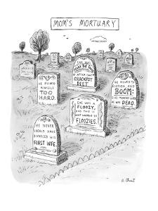 Mom's Mortuary - New Yorker Cartoon by Roz Chast