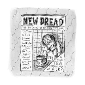 New Dread: the magazine of undiscovered fears - New Yorker Cartoon by Roz Chast