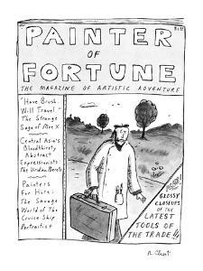 Painter of Fortune: The Magazine of Artistic Adventure - New Yorker Cartoon by Roz Chast