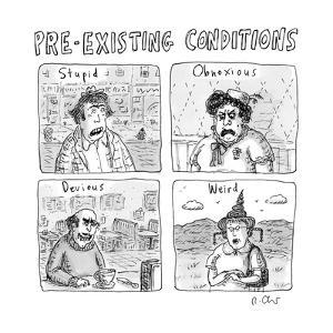 """""""Pre-Existing Conditions"""" - New Yorker Cartoon by Roz Chast"""