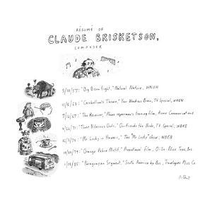 Resume Of Claude Briskentson, composer - New Yorker Cartoon by Roz Chast