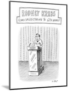 Rodney Krebs: Class Valedictorian or G.P.A. whore? - New Yorker Cartoon by Roz Chast