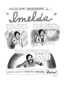 Spoof of Madonna starring in the movie musical version of 'Evita.' Three p? - New Yorker Cartoon by Roz Chast