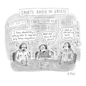 Sports Radio in Crisis - New Yorker Cartoon by Roz Chast