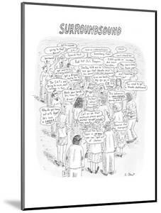 Surroundsound - New Yorker Cartoon by Roz Chast