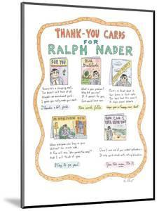 Thank-You Cards For Ralph Nader - New Yorker Cartoon by Roz Chast