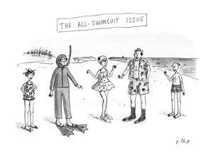 The All Swimsuit Issue - New Yorker Cartoon by Roz Chast