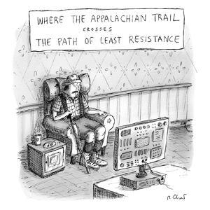 """The Crossroads of THE APPALACHIAN TRAIL and THE PATH OF LEAST RESISTANCE"" - New Yorker Cartoon by Roz Chast"